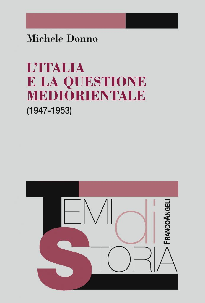 Italia e questione mediorientale (1947-1953) di Michele Donno